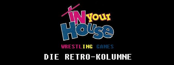 In Your House - Die Retro Kolumne
